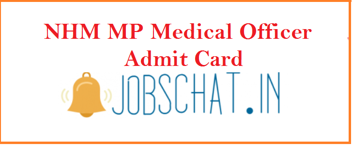 NHM MP Medical Officer Admit Card 2019