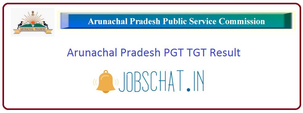 Arunachal Pradesh PGT TGT Result