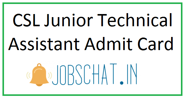 CSL Junior Technical Assistant Admit Card