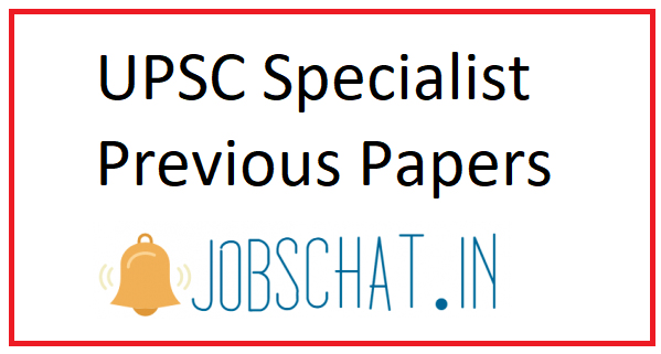UPSC Specialist Previous Papers