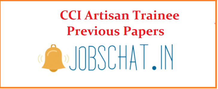 CCI Artisan Trainee Previous Papers
