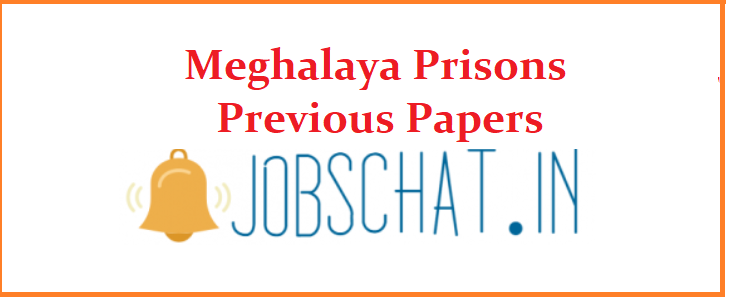 Meghalaya Prisons Previous Papers