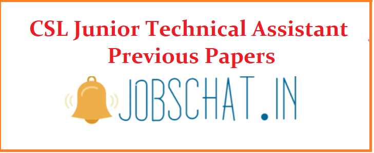 CSL Junior Technical Assistant Previous Papers