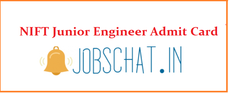 NIFT Junior Engineer Admit Card