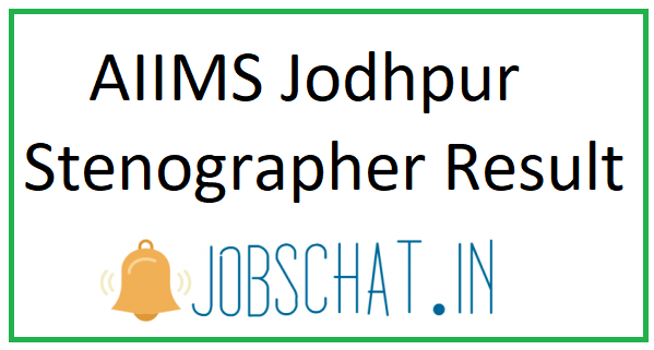 AIIMS Jodhpur Stenographer Result