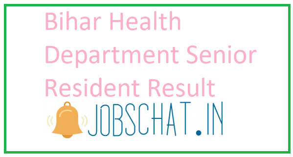 Bihar Health Department Senior Resident Result