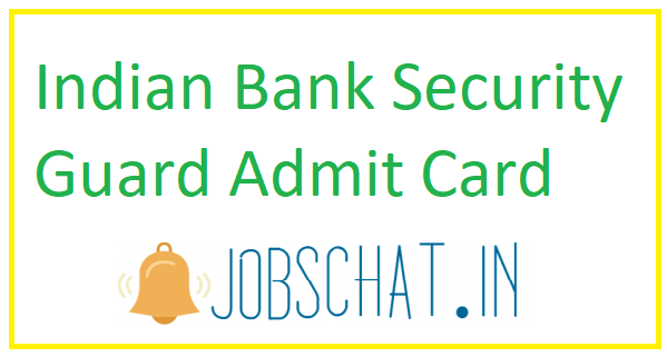 Indian Bank Security Guard Admit Card