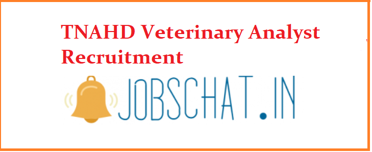 TNAHD Veterinary Analyst Recruitment