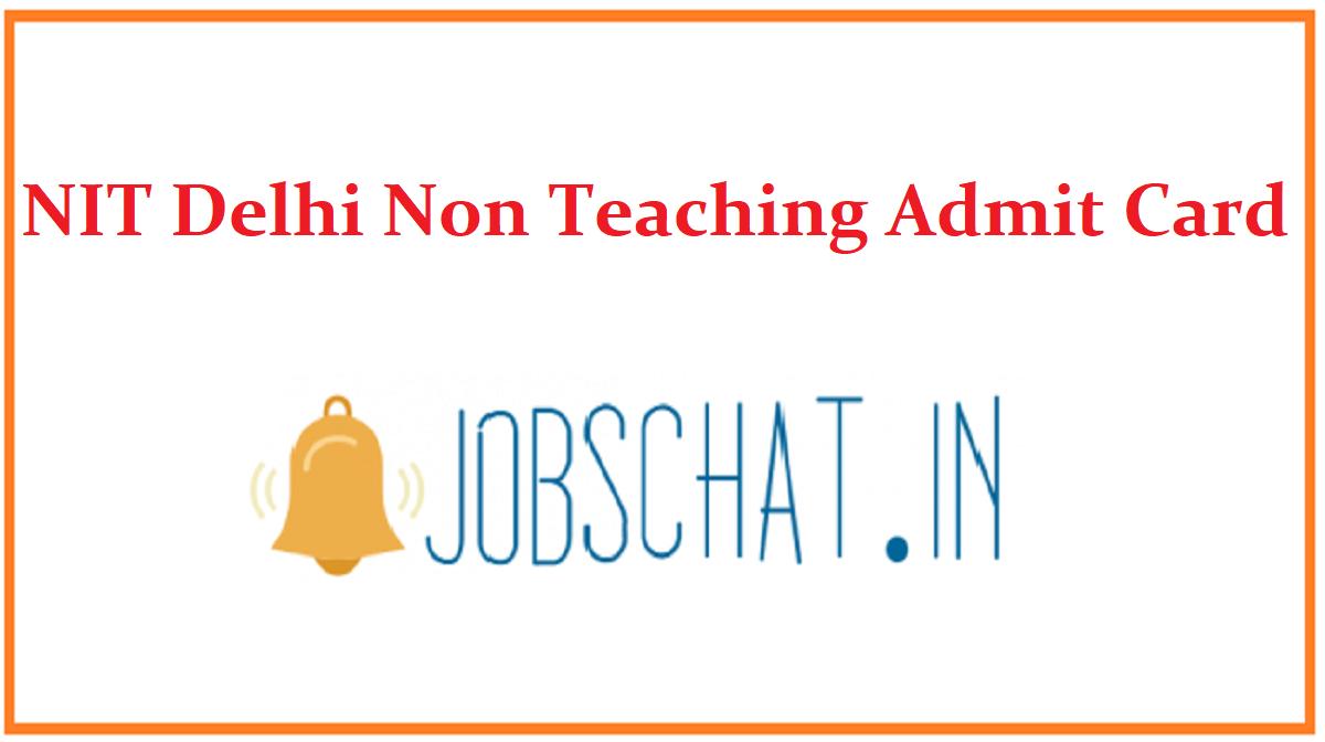 NIT Delhi Non Teaching Admit Card