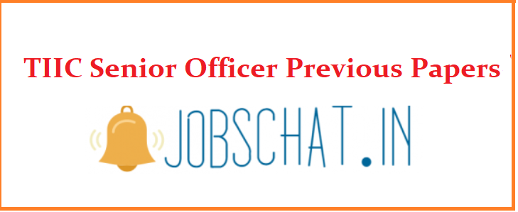 TIIC Senior Officer Previous Papers