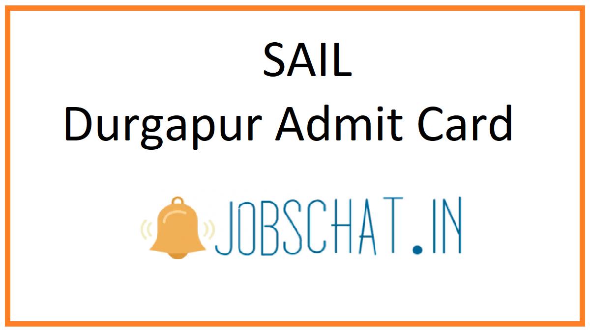 SAIL Durgapur Admit Card