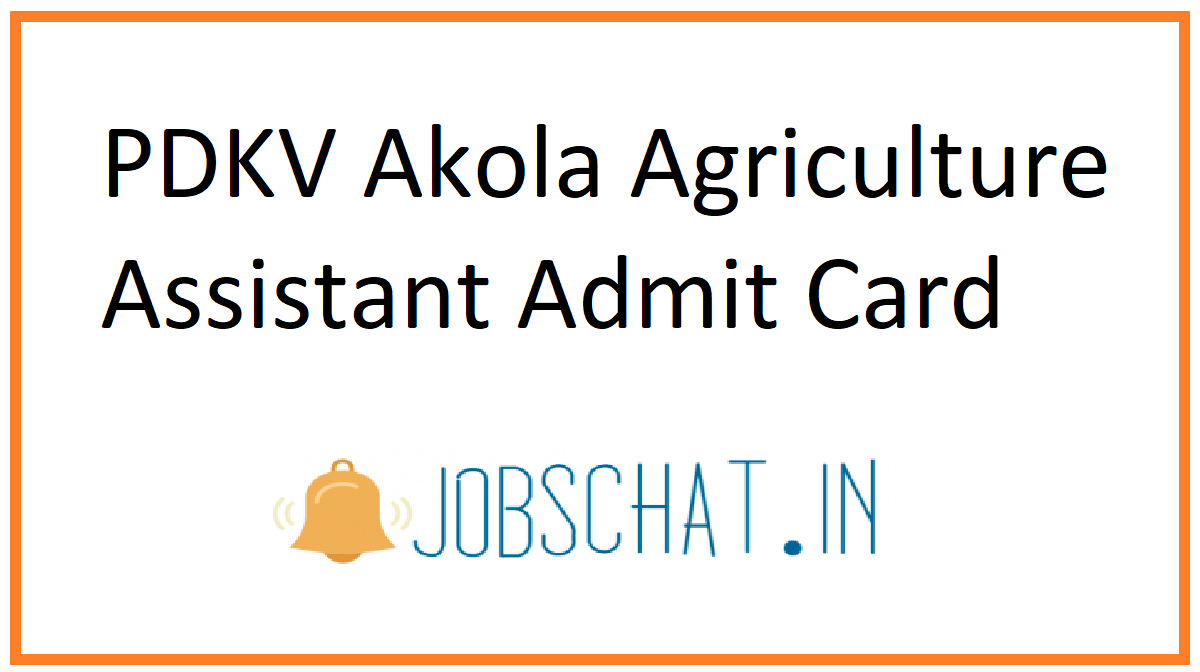PDKV Akola Agriculture Assistant Admit Card