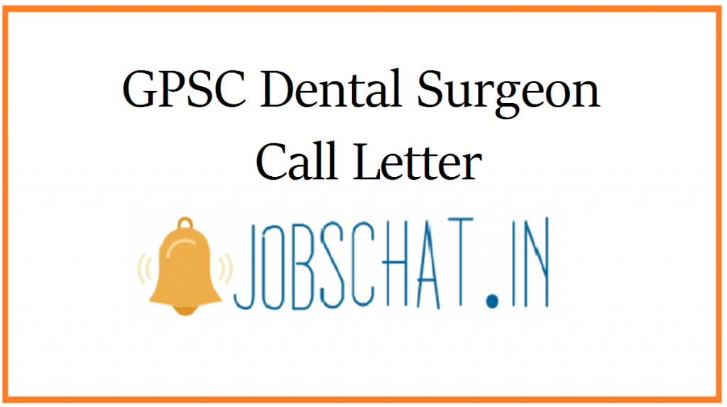 GPSC Dental Surgeon Call Letter