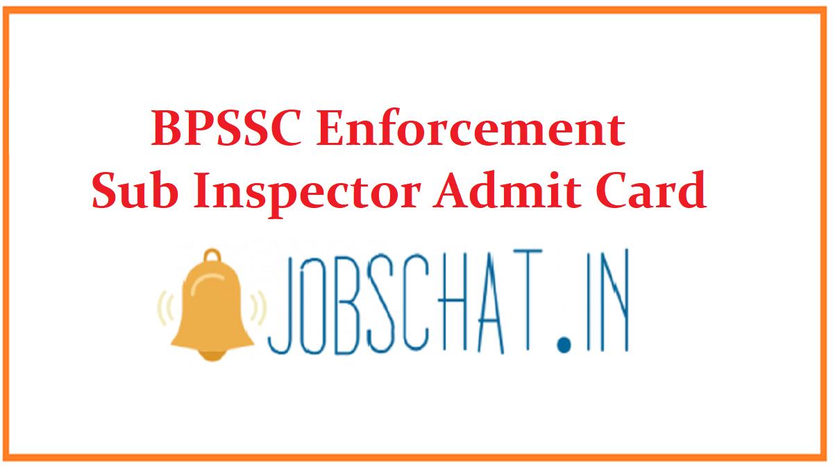 BPSSC Enforcement Sub Inspector Admit Card