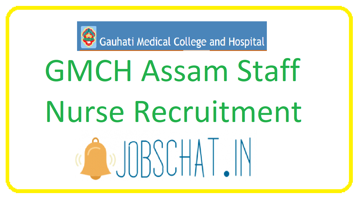 GMCH Assam Staff Nurse Recruitment