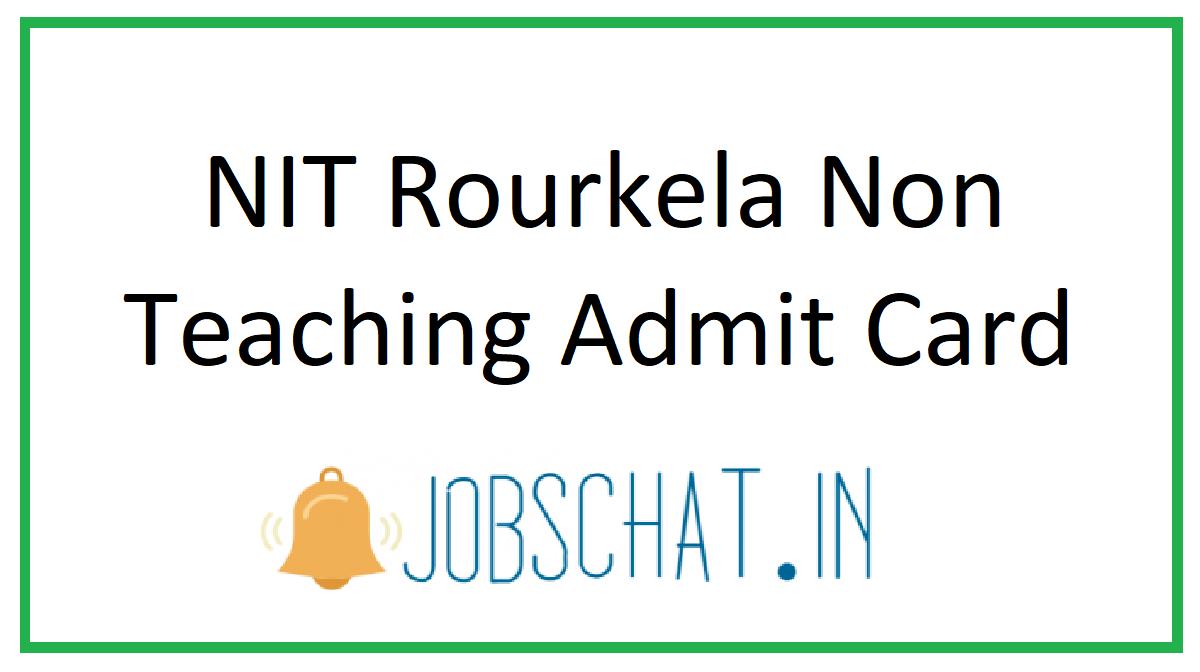 NIT Rourkela Non Teaching Admit Card