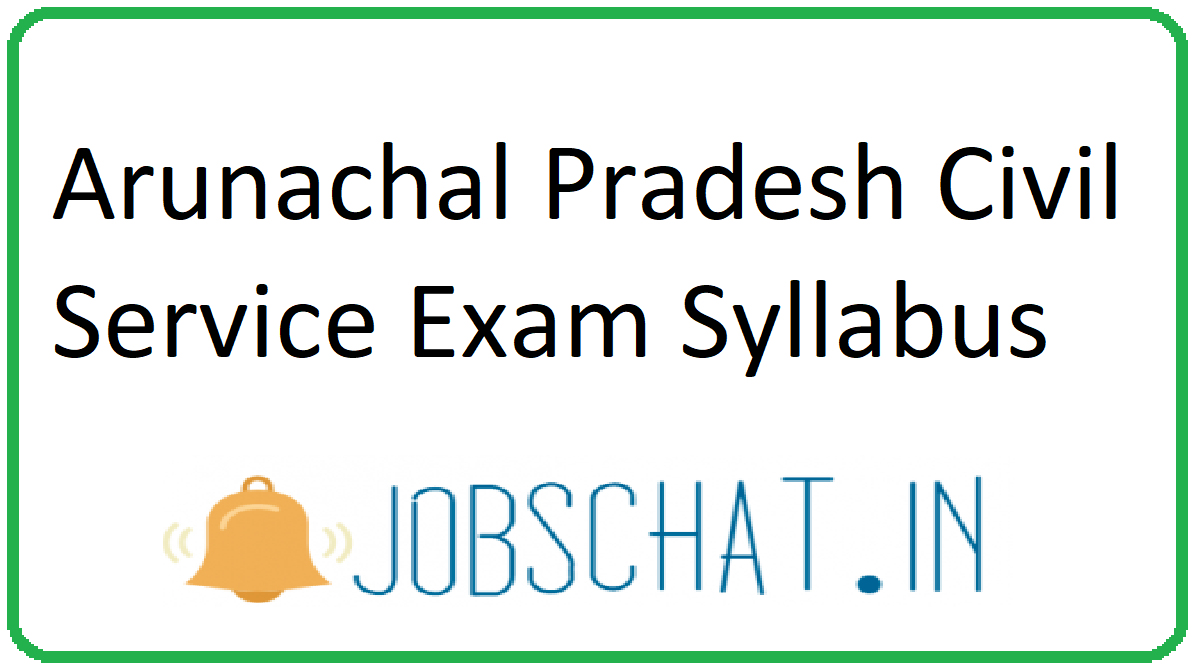 Arunachal Pradesh Civil Service Exam Syllabus