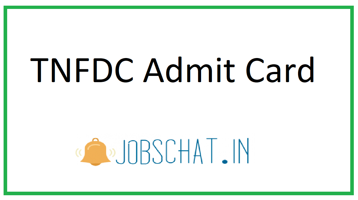 TNFDC Admit Card