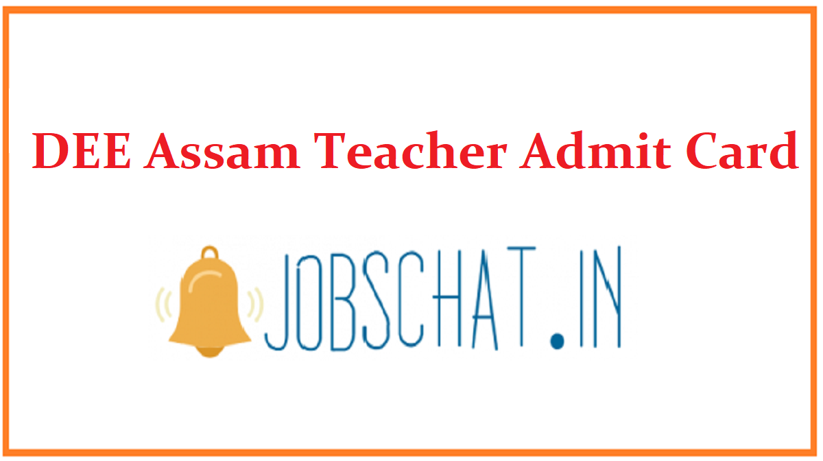 DEE Assam Teacher Admit Card