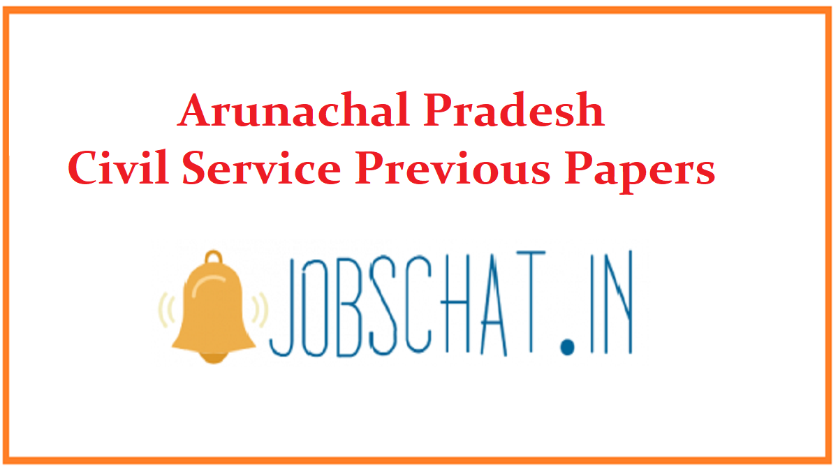 Arunachal Pradesh Civil Service Previous Papers