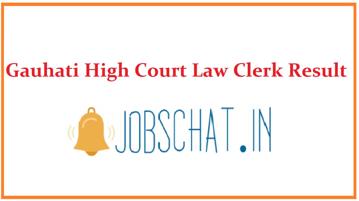 Gauhati High Court Law Clerk Result