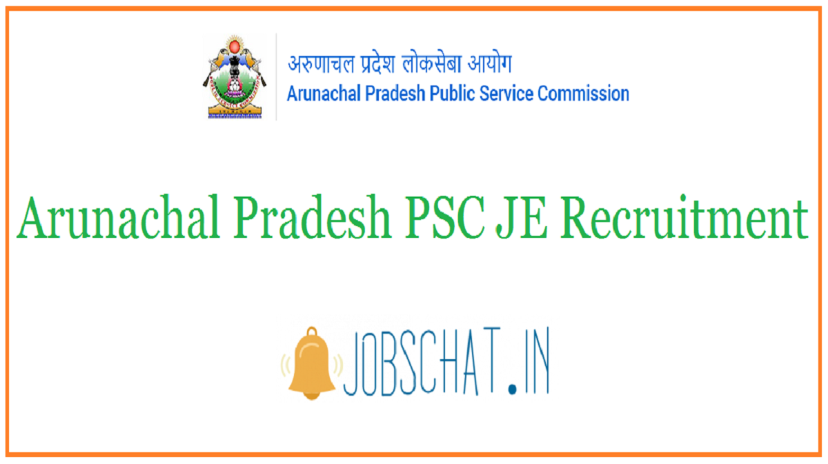 Arunachal Pradesh PSC JE Recruitment