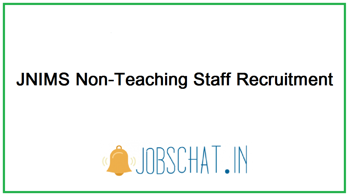 JNIMS Non-Teaching Staff Recruitment