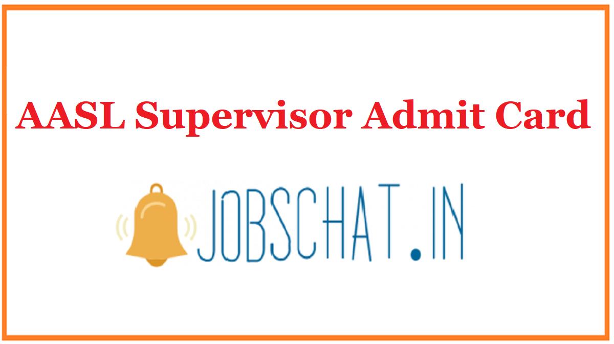 AASL Supervisor Admit Card