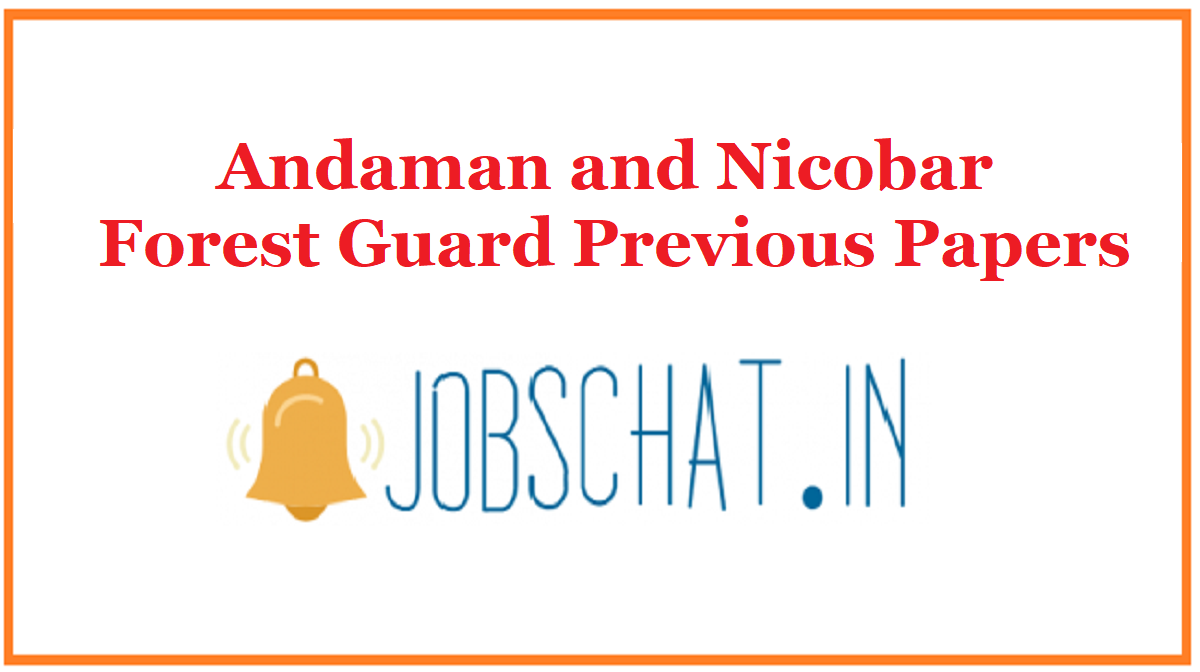 Andaman and Nicobar Forest Guard Previous Papers