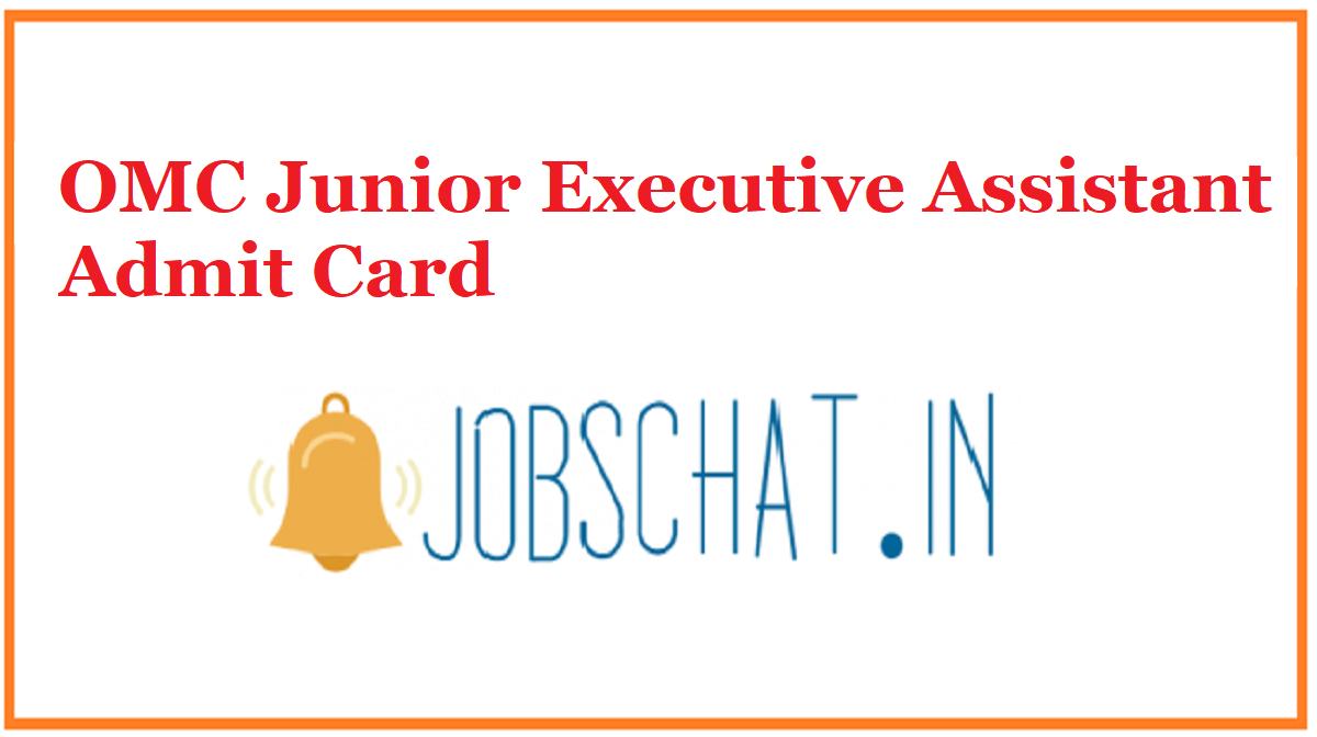 OMC Junior Executive Assistant Admit Card