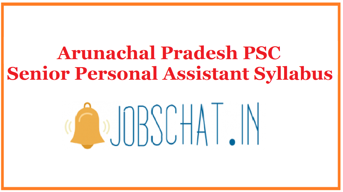 Arunachal Pradesh PSC Senior Personal Assistant Syllabus