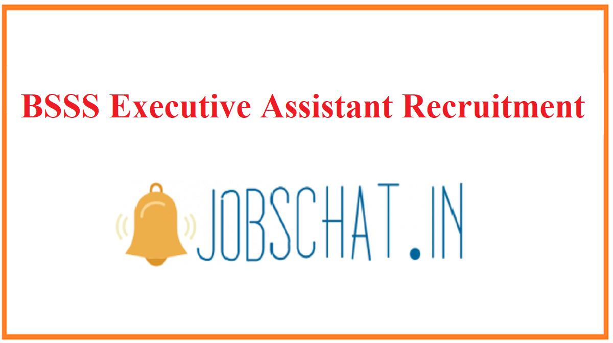 BSSS Executive Assistant Recruitment