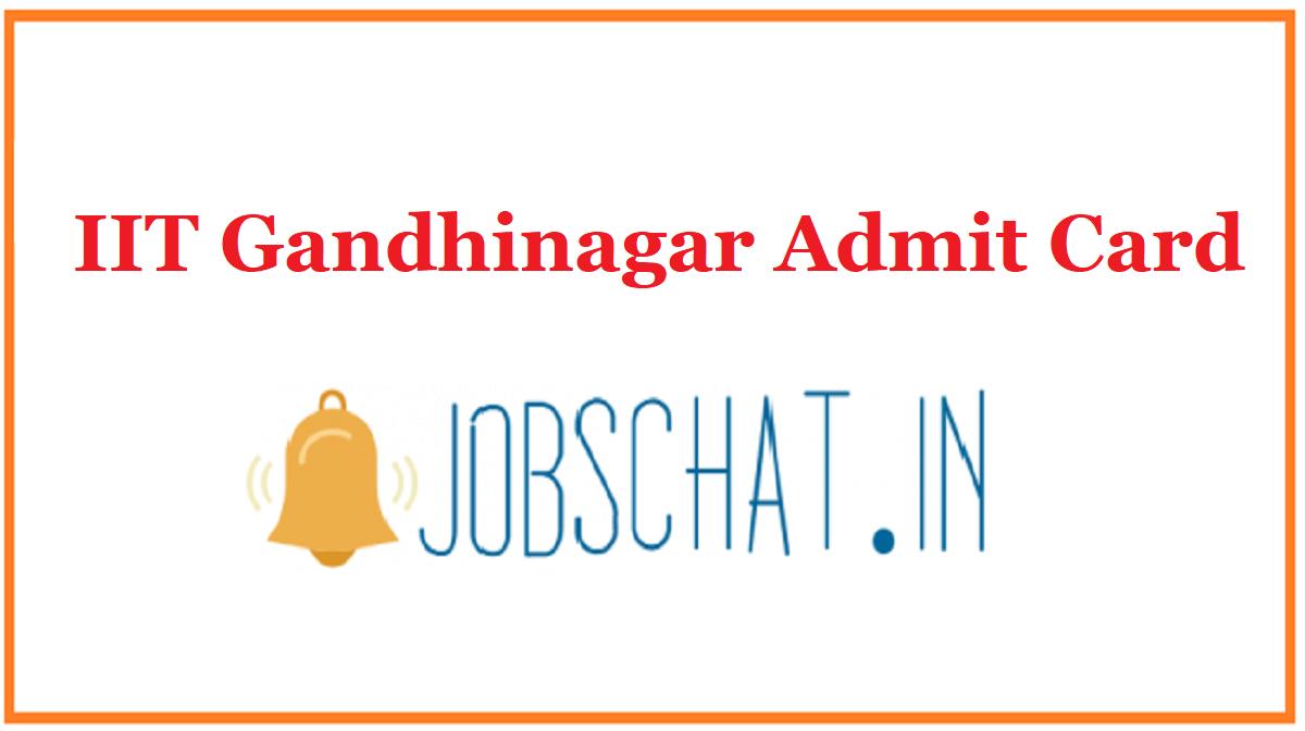 IIT Gandhinagar Admit Card