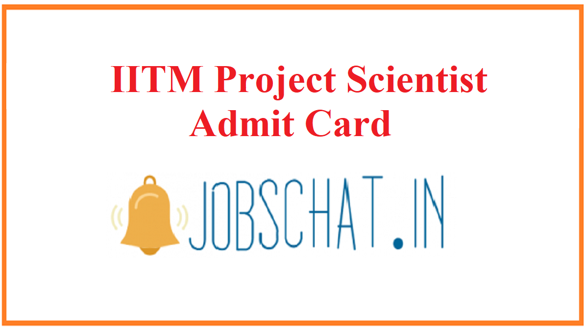IITM Project Scientist Admit Card
