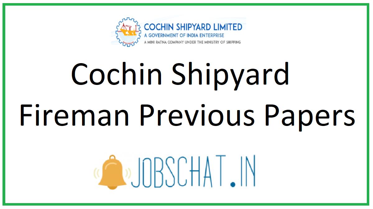 Cochin Shipyard Fireman Previous Papers