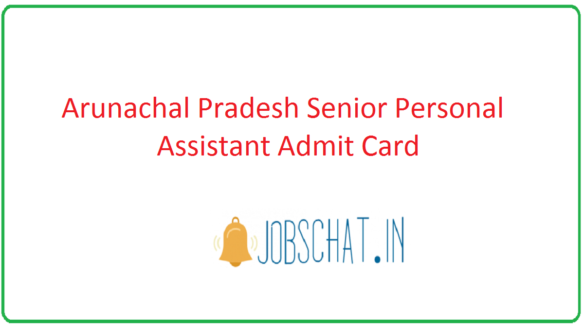 Arunachal Pradesh Senior Personal Assistant Admit Card