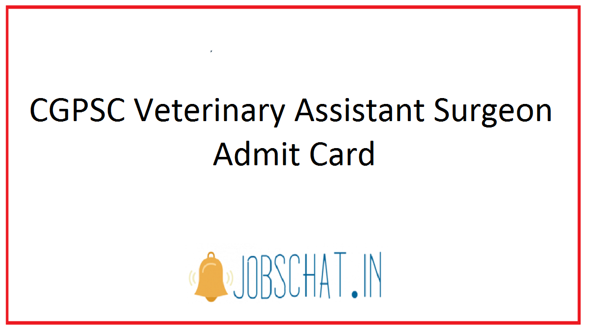 CGPSC Veterinary Assistant Surgeon Admit Card