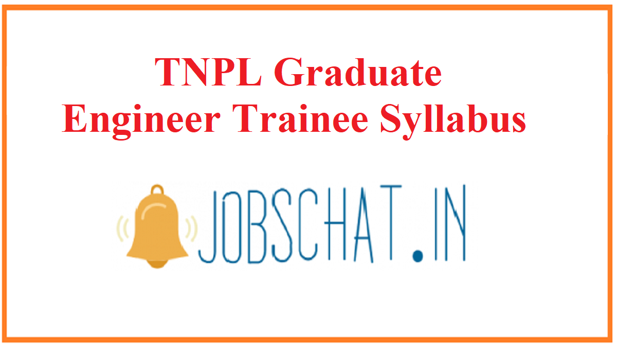 TNPL Graduate Engineer Trainee Syllabus