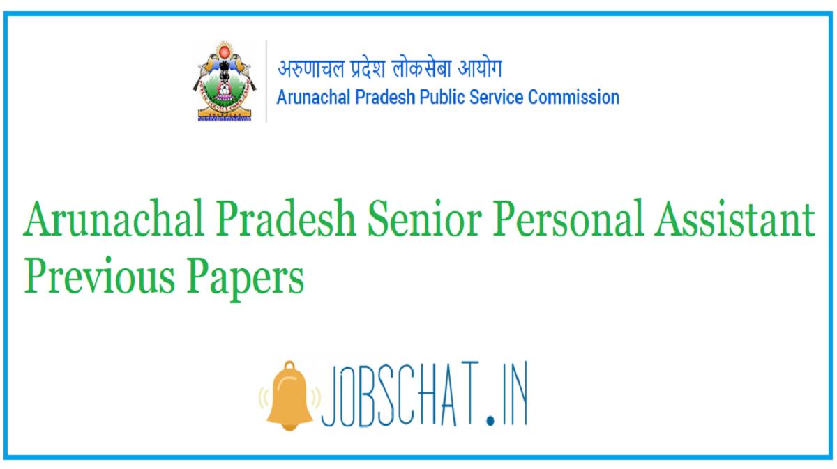 Arunachal Pradesh Senior Personal Assistant Previous Papers