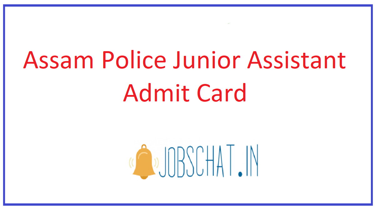 Assam Police Junior Assistant Admit Card