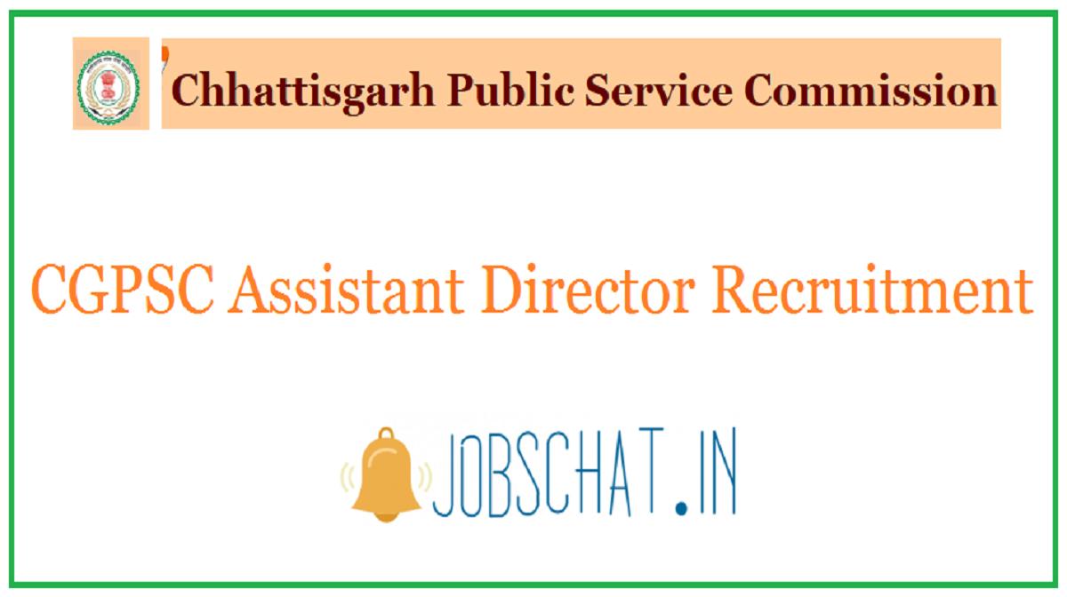 CGPSC Assistant Director Recruitment