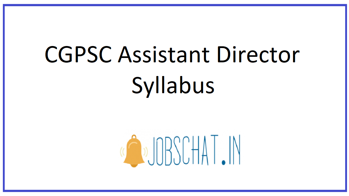 CGPSC Assistant Director Syllabus