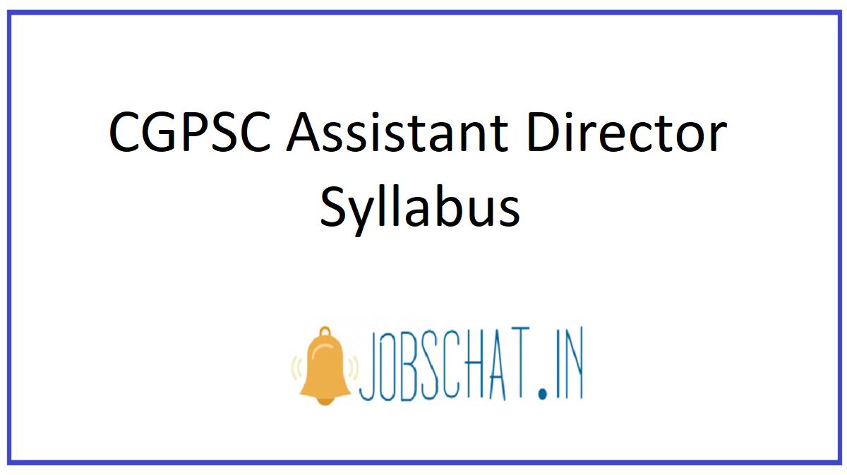 CGPSC Assistant Director Syllabus