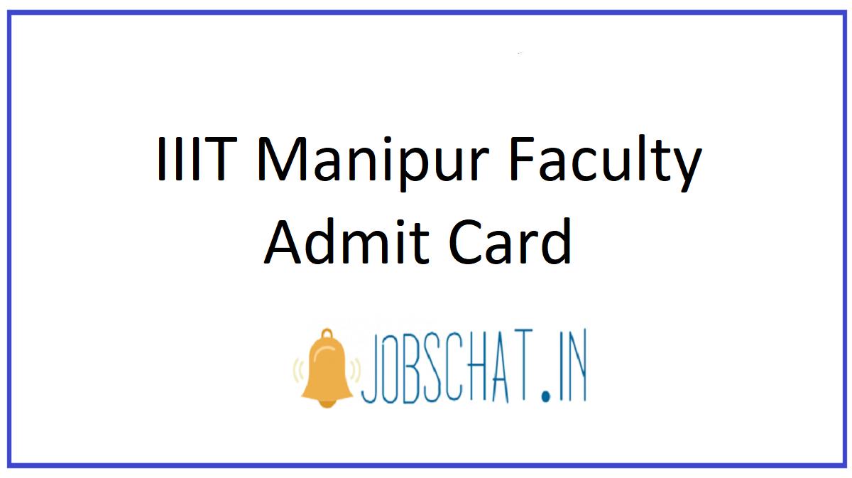 IIIT Manipur Faculty Admit Card