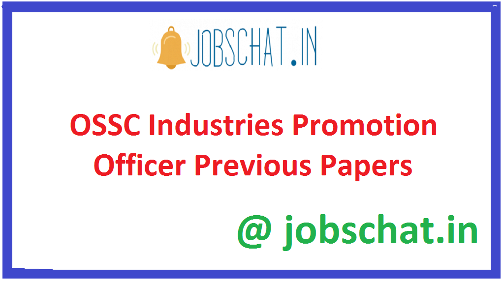 OSSC Industries Promotion Officer Previous Papers