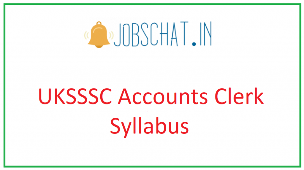 UKSSSC Accounts Clerk Syllabus