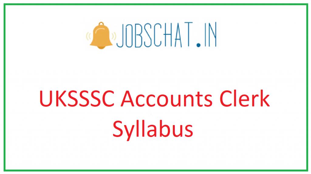 UKSSSC Accounts Clerk Syllabus
