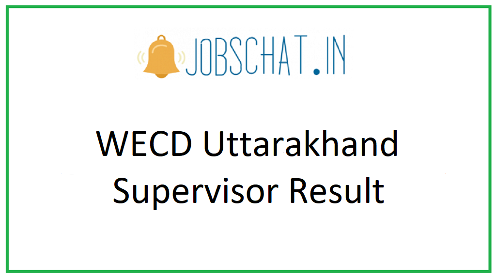 WECD Uttarakhand Supervisor Result