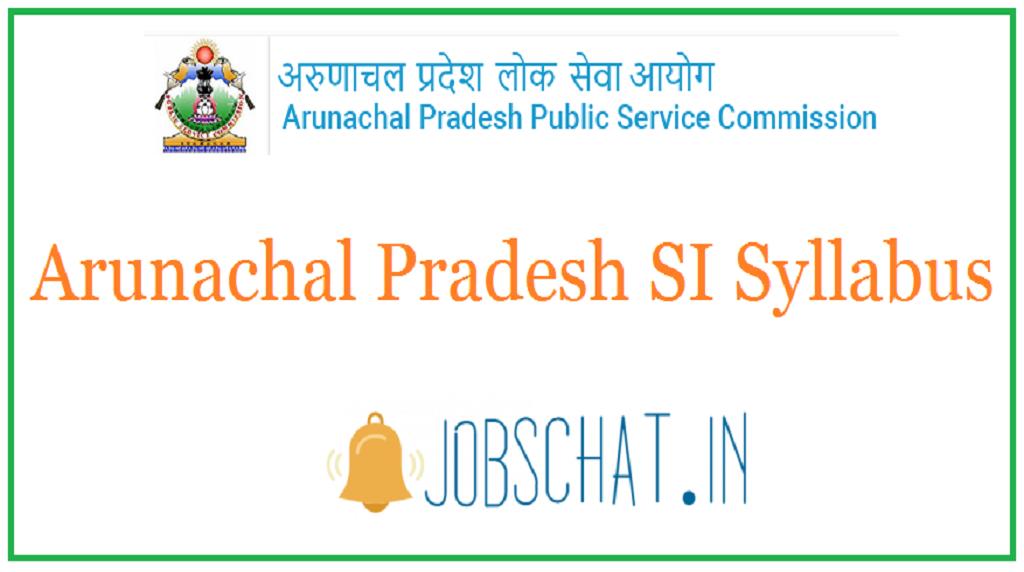 Arunachal Pradesh SI Syllabus
