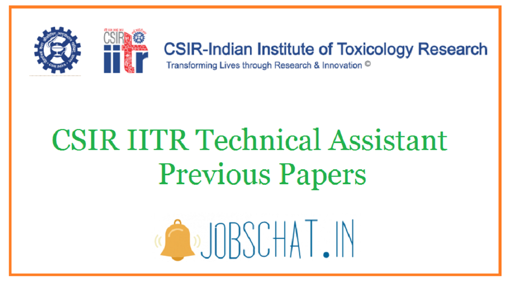 CSIR IITR Technical Assistant Previous Papers
